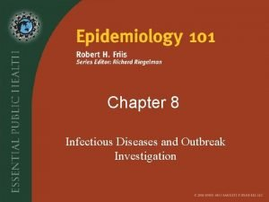 Chapter 8 Infectious Diseases and Outbreak Investigation Learning