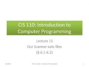 CIS 110 Introduction to Computer Programming Lecture 15