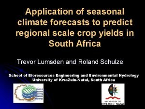Application of seasonal climate forecasts to predict regional