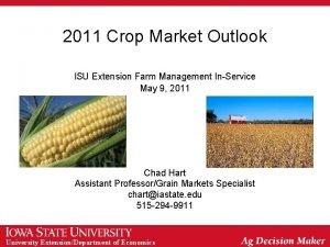 2011 Crop Market Outlook ISU Extension Farm Management