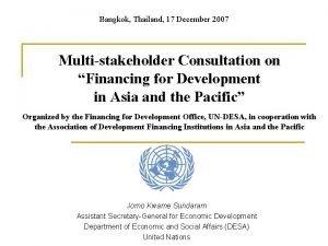 Bangkok Thailand 17 December 2007 Multistakeholder Consultation on