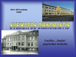 2014 2015 mokslo metai Jonikio Sauls pagrindin mokykla