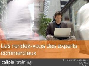 Les rendezvous des experts commerciaux Patrick Barrire Stphane