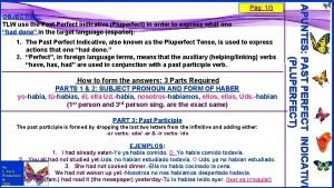 OBJECTIVE TLW use the Past Perfect Indicative Pluperfect