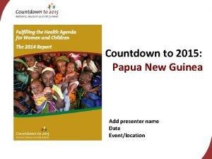Countdown to 2015 Papua New Guinea Add presenter