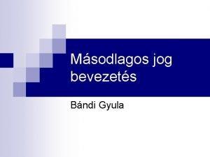 Msodlagos jog bevezets Bndi Gyula Szempontok Kiinduls EUMSZ