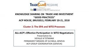 KNOWLEDGE SHARING ON TRADE AND INVESTMENT GOOD PRACTICES