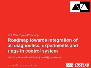 2 nd AVA Topical Workshop Roadmap towards integration