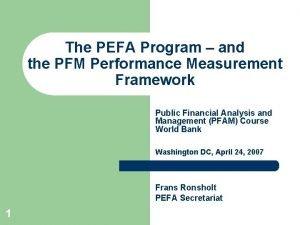 The PEFA Program and the PFM Performance Measurement