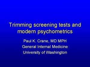 Trimming screening tests and modern psychometrics Paul K