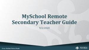 My School Remote Secondary Teacher Guide 922020 Every