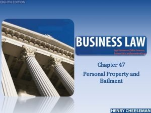 Chapter 47 Personal Property and Bailment Personal Property