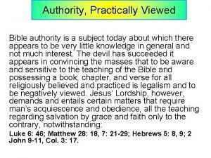 Authority Practically Viewed Bible authority is a subject