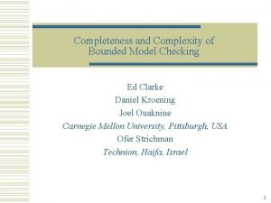 Completeness and Complexity of Bounded Model Checking Ed