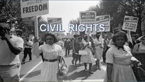 CIVIL RIGHTS Overview Civil Rights seek to correct