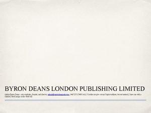 BYRON DEANS LONDON PUBLISHING LIMITED Ashley Byron Deans