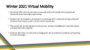 Winter 2021 Virtual Mobility Our Virtual 2021 plan