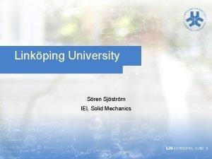 Linkping University Sren Sjstrm IEI Solid Mechanics Highcycle
