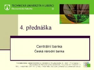 4 pednka Centrln banka esk nrodn banka VZNIK