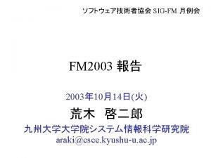 FM 2003 The 12 th International FME Symposium