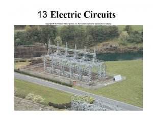 13 Electric Circuits Chapter Outline 1 Electric Circuits