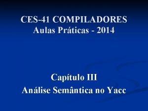 CES41 COMPILADORES Aulas Prticas 2014 Captulo III Anlise