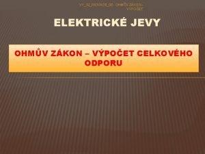 VY32INOVACE08 OHMV ZKON VPOET ELEKTRICK JEVY OHMV ZKON