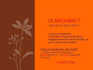 LE BACHIBAC QUESTCE QUE CEST 1 Un accord