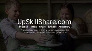 Up Skill Share com Practice Track Share Engage