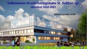 Velkommen til orienteringsmte St Svithun vgs skoleret 2020