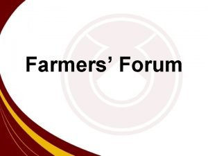 Farmers Forum Background Historically farmers in India had