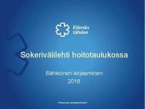 Sokerivlilehti hoitotaulukossa Shkinen kirjaaminen 2018 Verensokerinmittaus 1 Pivystyspoliklinikalla