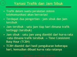 1 Variasi Trafik dan Jam Sibuk Trafik dalam