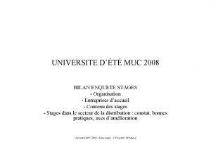 UNIVERSITE DT MUC 2008 BILAN ENQUETE STAGES Organisation