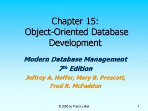 Chapter 15 ObjectOriented Database Development Modern Database Management