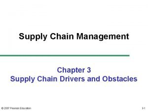 Supply Chain Management Chapter 3 Supply Chain Drivers