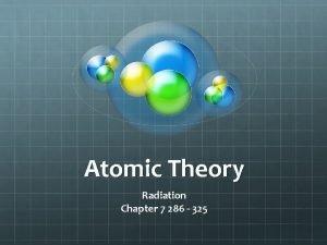 Atomic Theory Radiation Chapter 7 286 325 Superheroes
