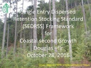 Single Entry Dispersed Retention Stocking Standard SEDRSS Framework