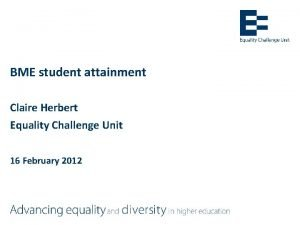 BME student attainment Claire Herbert Equality Challenge Unit