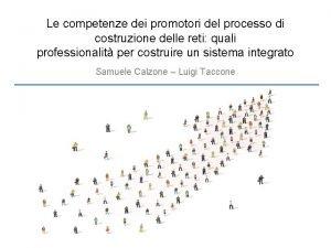 Le competenze dei promotori del processo di costruzione