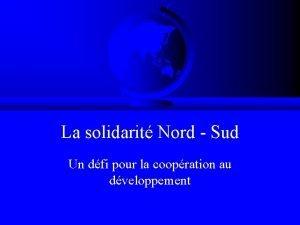 La solidarit Nord Sud Un dfi pour la