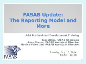 FASAB Update The Reporting Model and More AGA