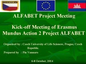 ALFABET Project Meeting Kickoff Meeting of Erasmus Mundus