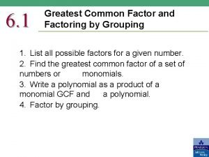 6 1 Greatest Common Factor and Factoring by