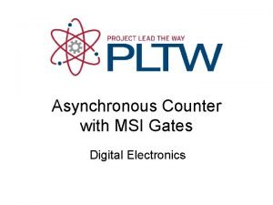 Asynchronous Counter with MSI Gates Digital Electronics Asynchronous