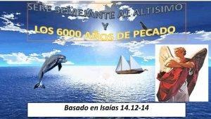 Basado en Isaas 14 12 14 Cmo caste