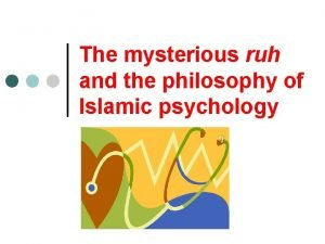 The mysterious ruh and the philosophy of Islamic