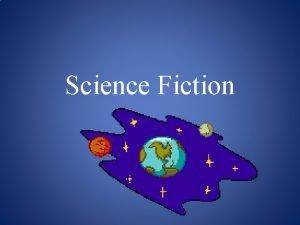 Science Fiction What is Science Fiction Science fiction