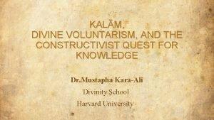 KALM DIVINE VOLUNTARISM AND THE CONSTRUCTIVIST QUEST FOR