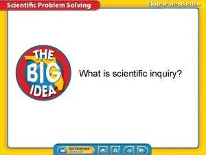What is scientific inquiry Scientific Inquiry What are
